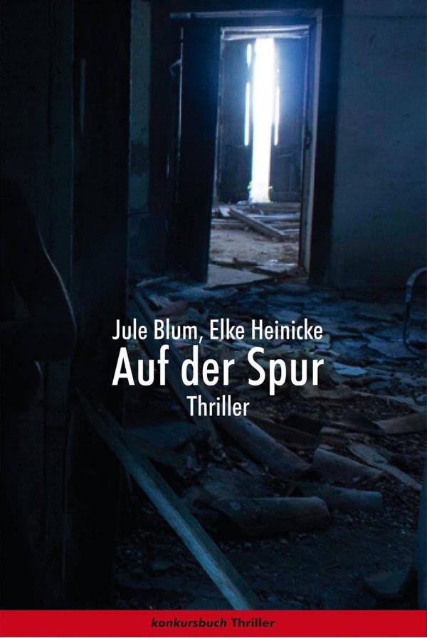 """Cover for """"Auf Der Spur"""".    Jule Blum and Elke Heinicke. Deutsch.    Konkursbuch Verlag. 2014. Germany   http://www.amazon.de/Auf-Spur-Thriller-Jule-Blum/dp/3887697952"""