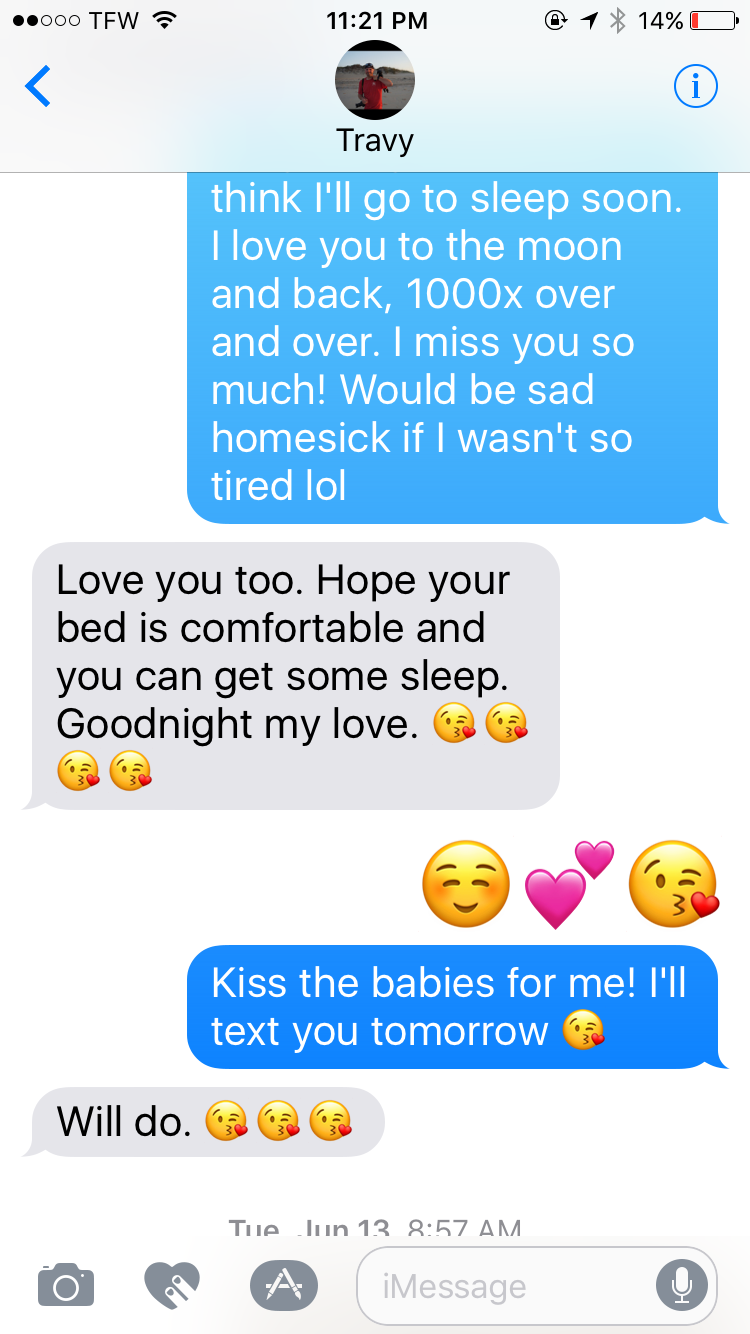 Conversation between me and the hubby. By babies, I meant the pups, lol. We do kissy faces and hearts almost every day!