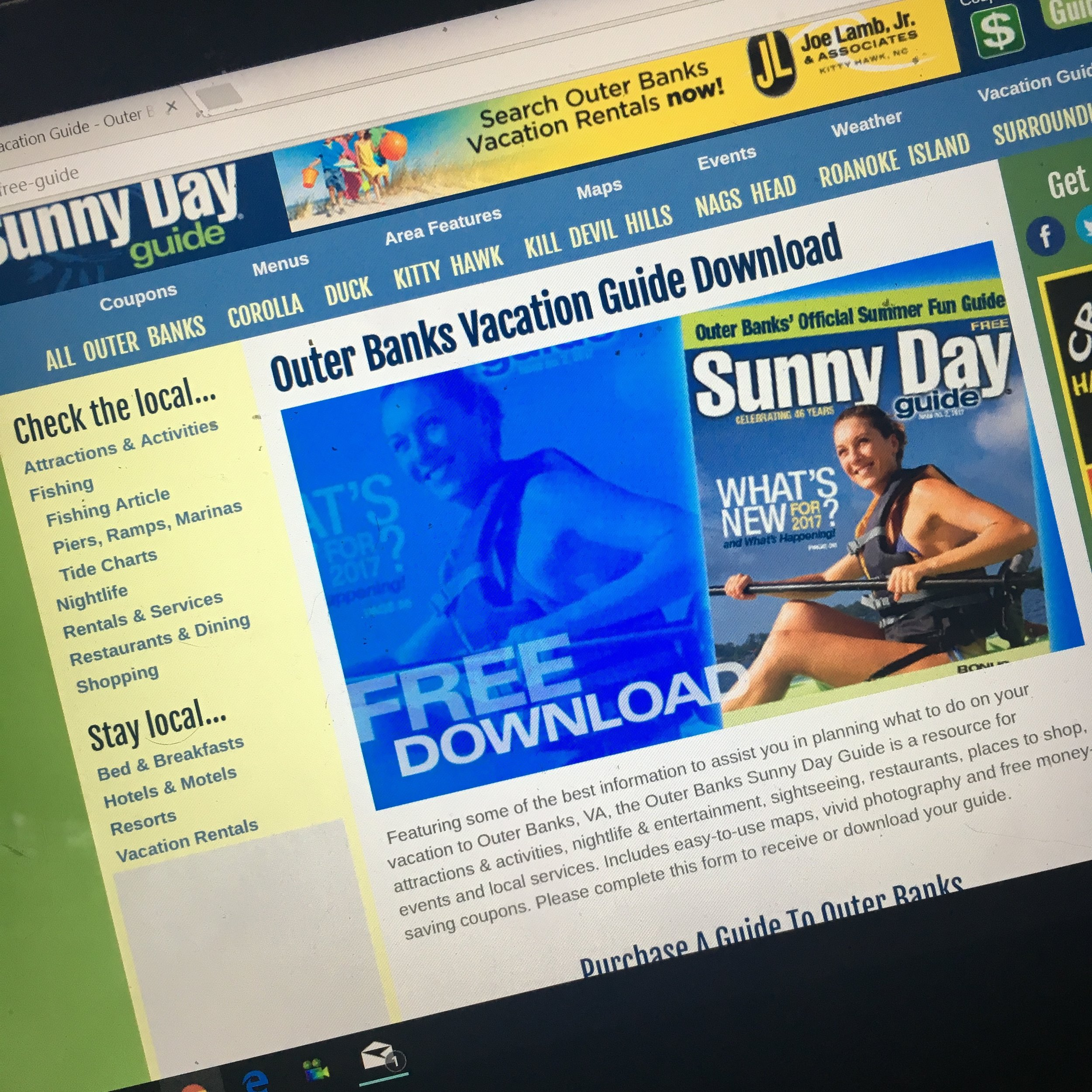 You can get a Sunny Day guide sent you to via mail or download!  These are frequently found at businesses on Hatteras Island.