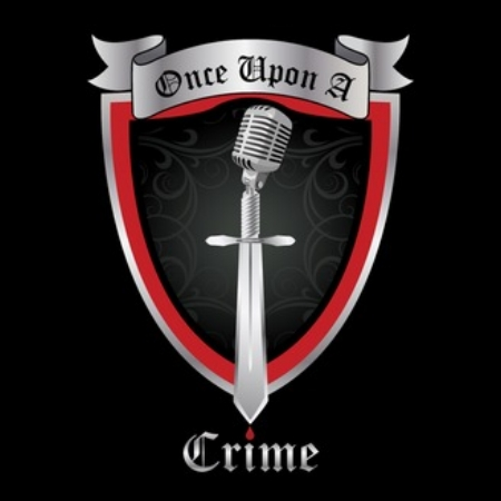 once upon a crime logo great true crime podcasts a cheerful life blog