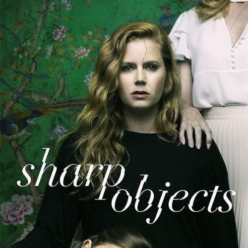 Sharp Objects TV Show Aug & Sep 2018 Favorites