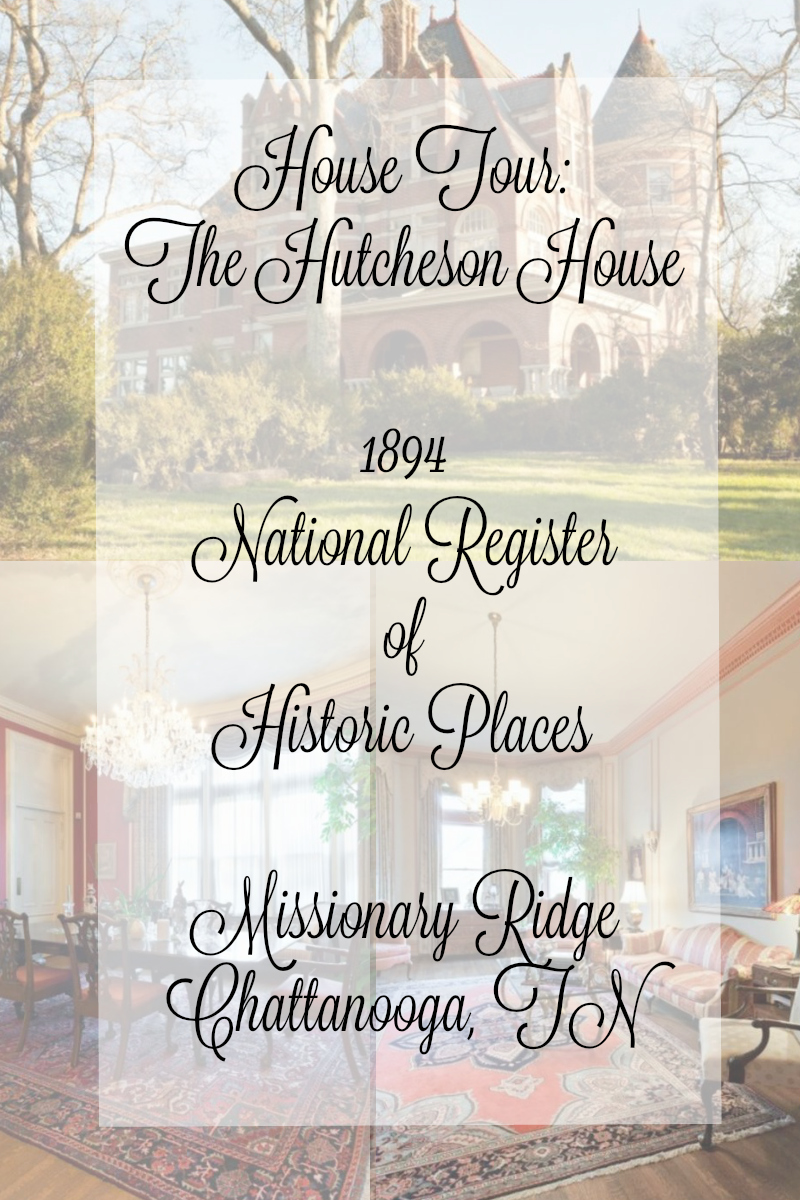 House Tour:  The Hutcheson House Chattanooga TN Missionary Ridge National Register of Historic Places
