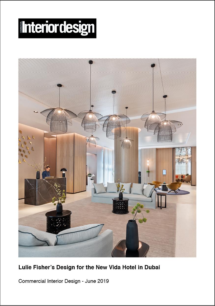 June 2019 - Commercial Interior Design     Lulie Fisher's Design for the New Vida Hotel in Dubai