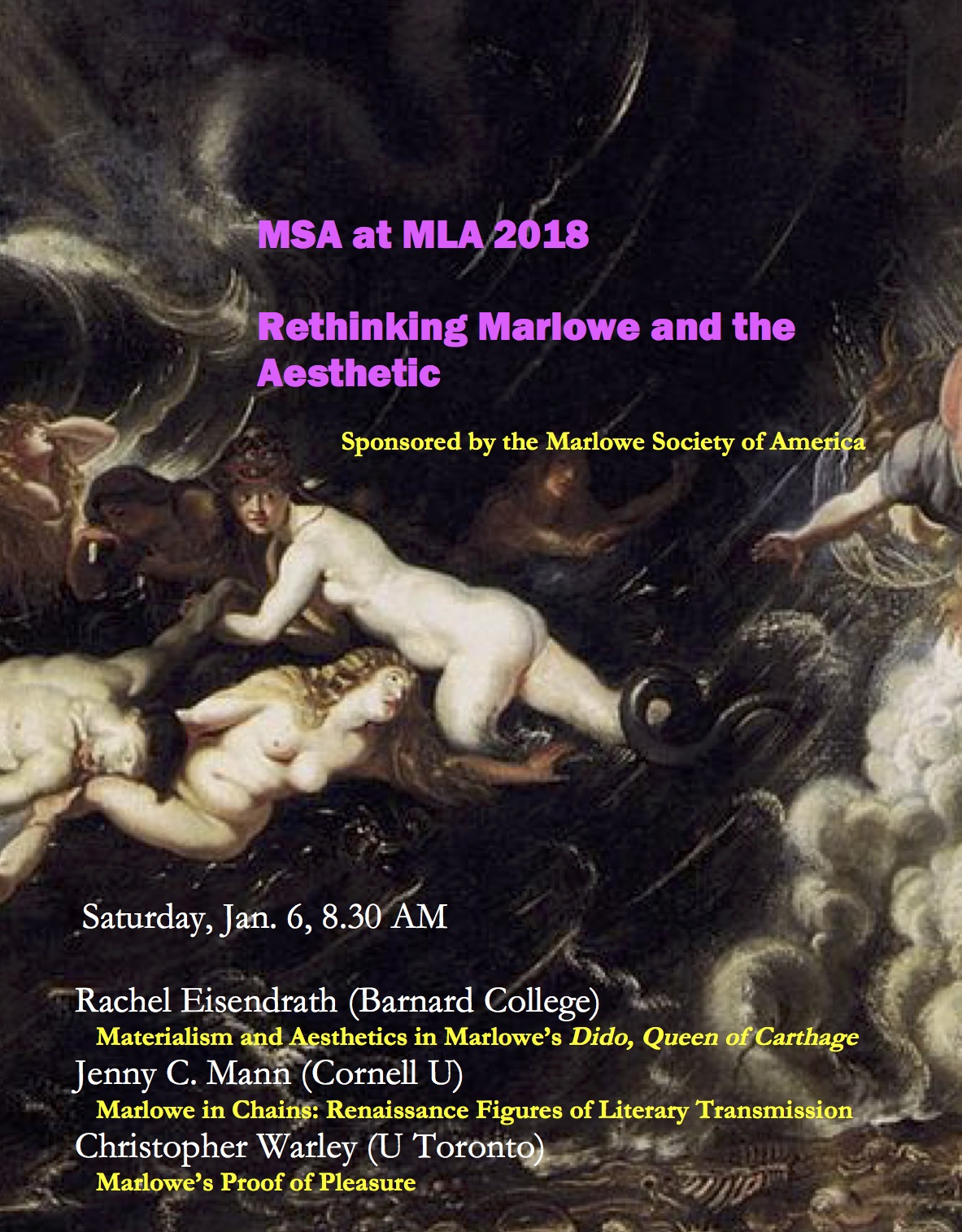 "The MSA is sponsoring a panel at the Modern Language Association of America's 2018 conference in New York City. It will be held on Saturday, January 6, during the 8:30 session. Titled ""Rethinking Marlowe and the Aesthetic,"" it will feature presentations by Rachel Eisendrath (Barnard College), Jenny C. Mann (Cornell U), and Christopher Warley (U Toronto)."