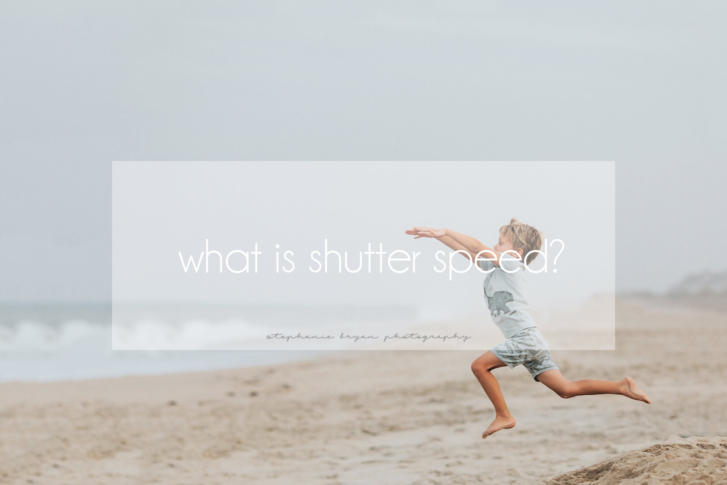 Stephanie Bryan Photography - What is shutter speed?