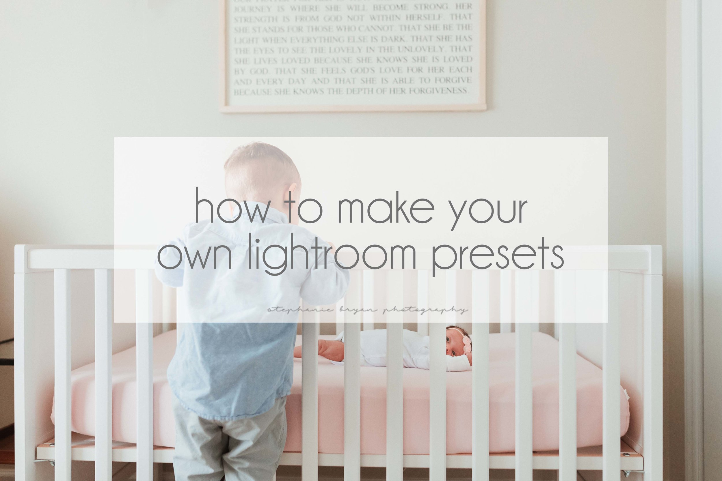 Stephanie Bryan Photography - How to make lightroom presets