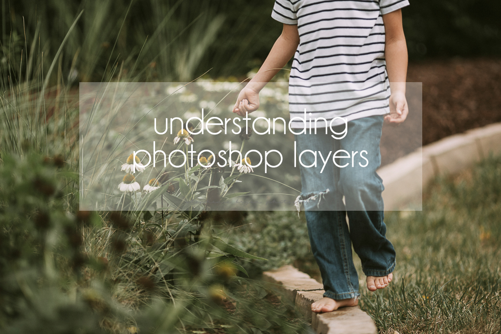 Stephanie Bryan Photography - Understanding Photoshop Layers