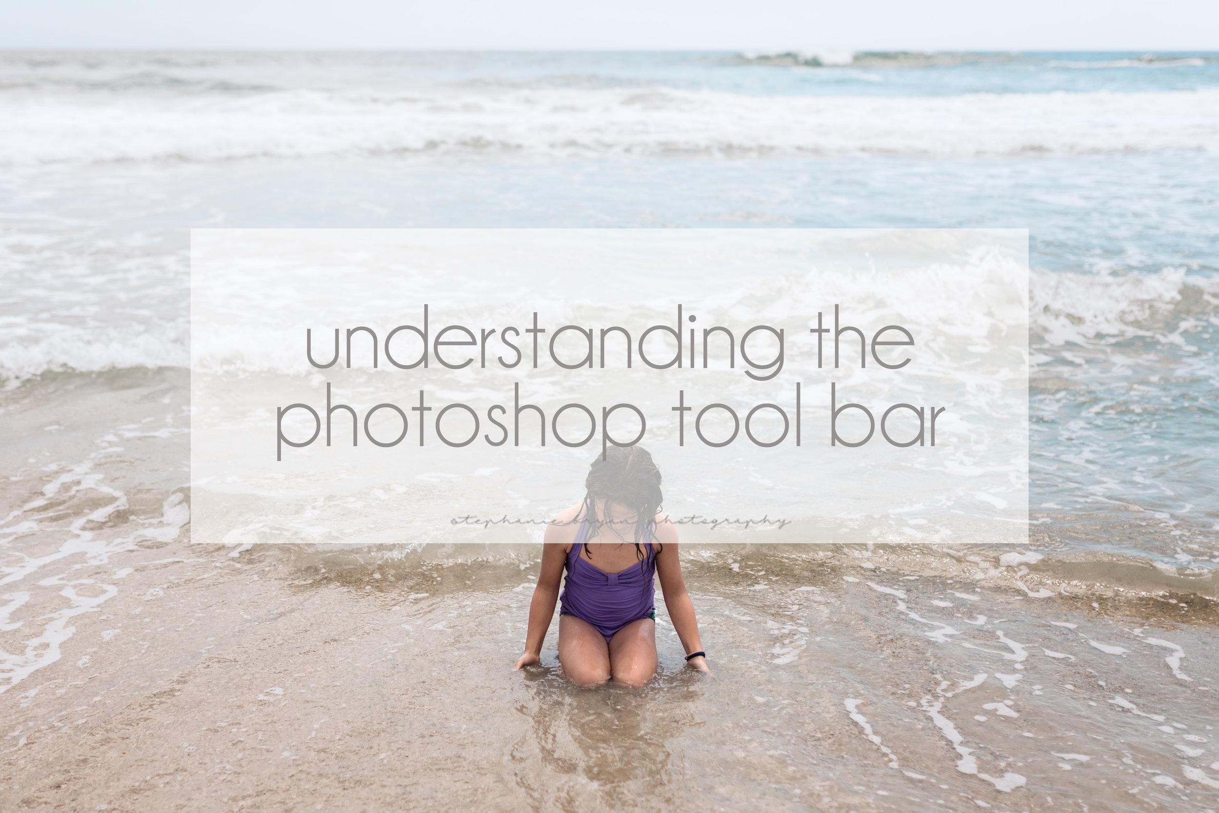 Stephanie Bryan Photography - Understanding Photoshop Tool Bar