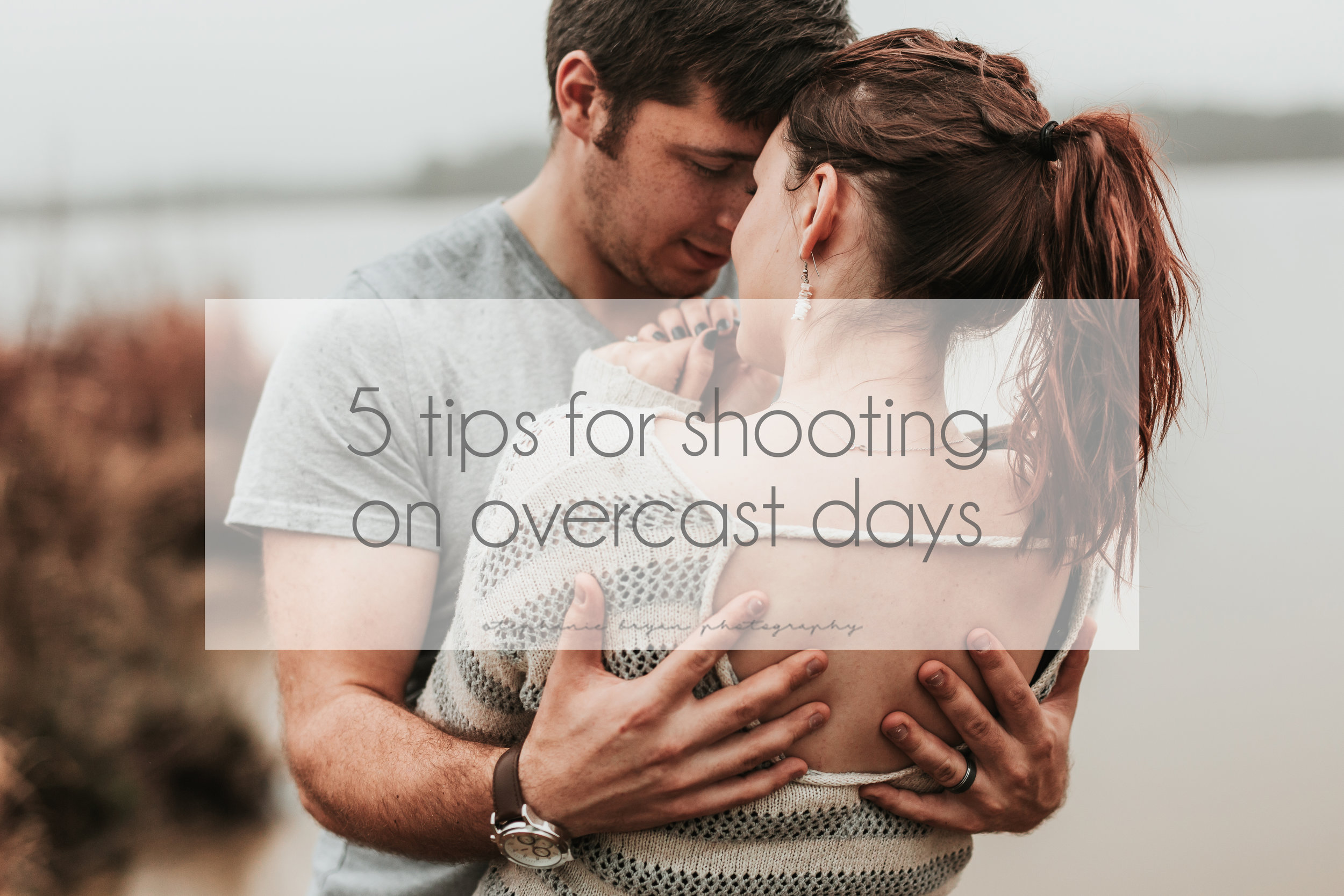 Stephanie Bryan Photography - 5 tips for shooting on overcast days