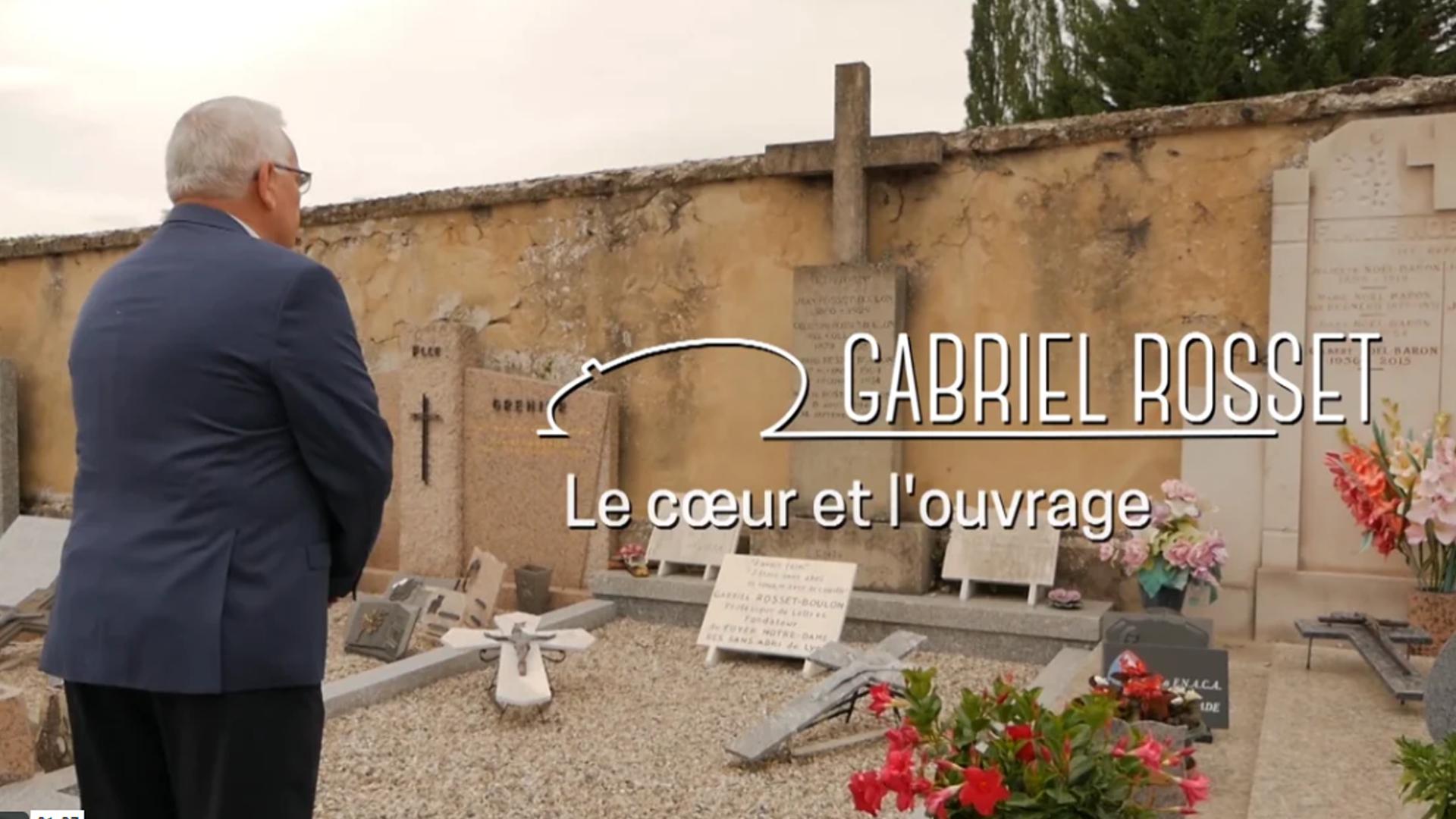 GABRIEL ROSSET, LE CŒUR ET l'OUVRAGE - DOCUMENTAIRE 52'