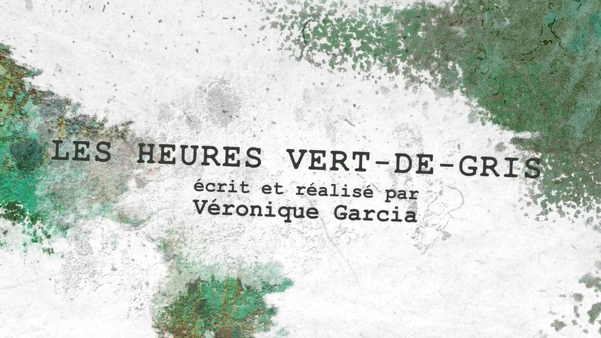 Les heures vert-de-gris - Documentaire 52'