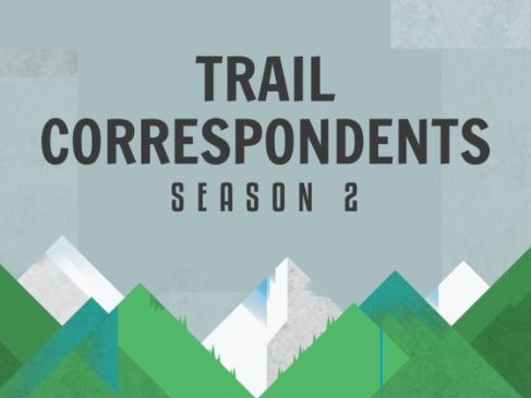 TRAIL CORRESPONDENTS - Sarah has been chosen by The Trek for their podcast, Trail Correspondents (formerly a branch of Backpacker Radio)!