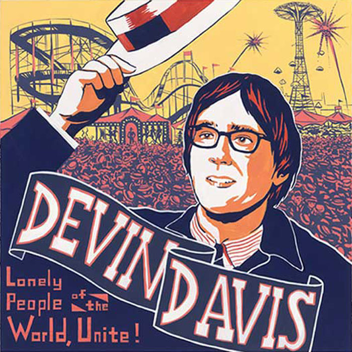 Devin Davis:  Lonely People of the World, Unite!