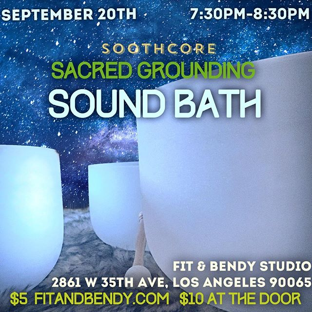 September 20th I'll be facilitating another SoundBath in at the amazing Fit & Bendy Studio in East LA. Details below!  Soothcore Series: Sacred Grounding Sound Bath  September 20th, 2019, 7:30pm-8:30pm  Tickets:$5 online (Link in Bio); $10 at the door  Location: Fit&Bendy Studio 2861 W Ave 35, Los Angeles, CA 90065  This Sound Bath will serve as a time to focus on grounding and a strengthening of connection to the sacred center. Spend your Friday evening in deep relaxation and rest, preparing to move forward from a place of deep stabilization in anticipation of the upcoming weekend's Jupiter-Neptune Square and Fall Equinox. This Sound Bath includes a wash of Crystal singing bowls, gentle cymbals, vocals and hypnotic binaural beats designed for deep relaxed engagement of the body and spirit.  Join us in this opportunity to center and rest in an hour long Sound Bath meditation beginning at just after dusk on Friday.  Please bring yoga mats, blankets, pillows, wear comfortable clothing for desired stretching and be prepared to take off your shoes.