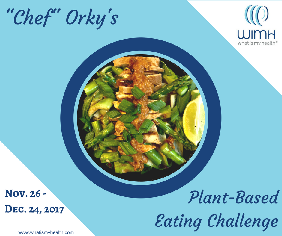 """Click to JOIN     """"Chef Orky's Plant-Based Eating Challenge"""" page   for updates, recipes and MORE ON this experiment!"""