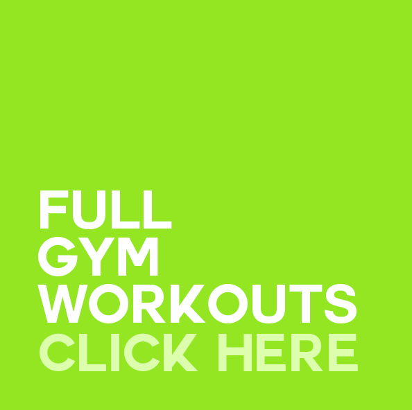 FULL GYM WORKOUTS