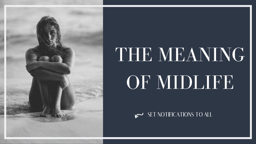 The Meaning of Midlife