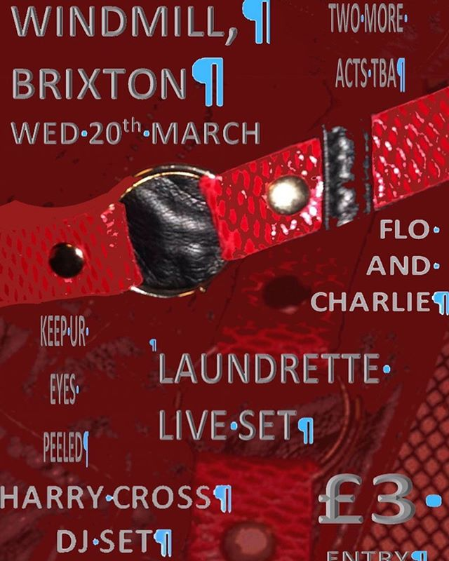 Laundrette play London twice next month. 9th March at The Five Bells and 20th March at The Windmill.