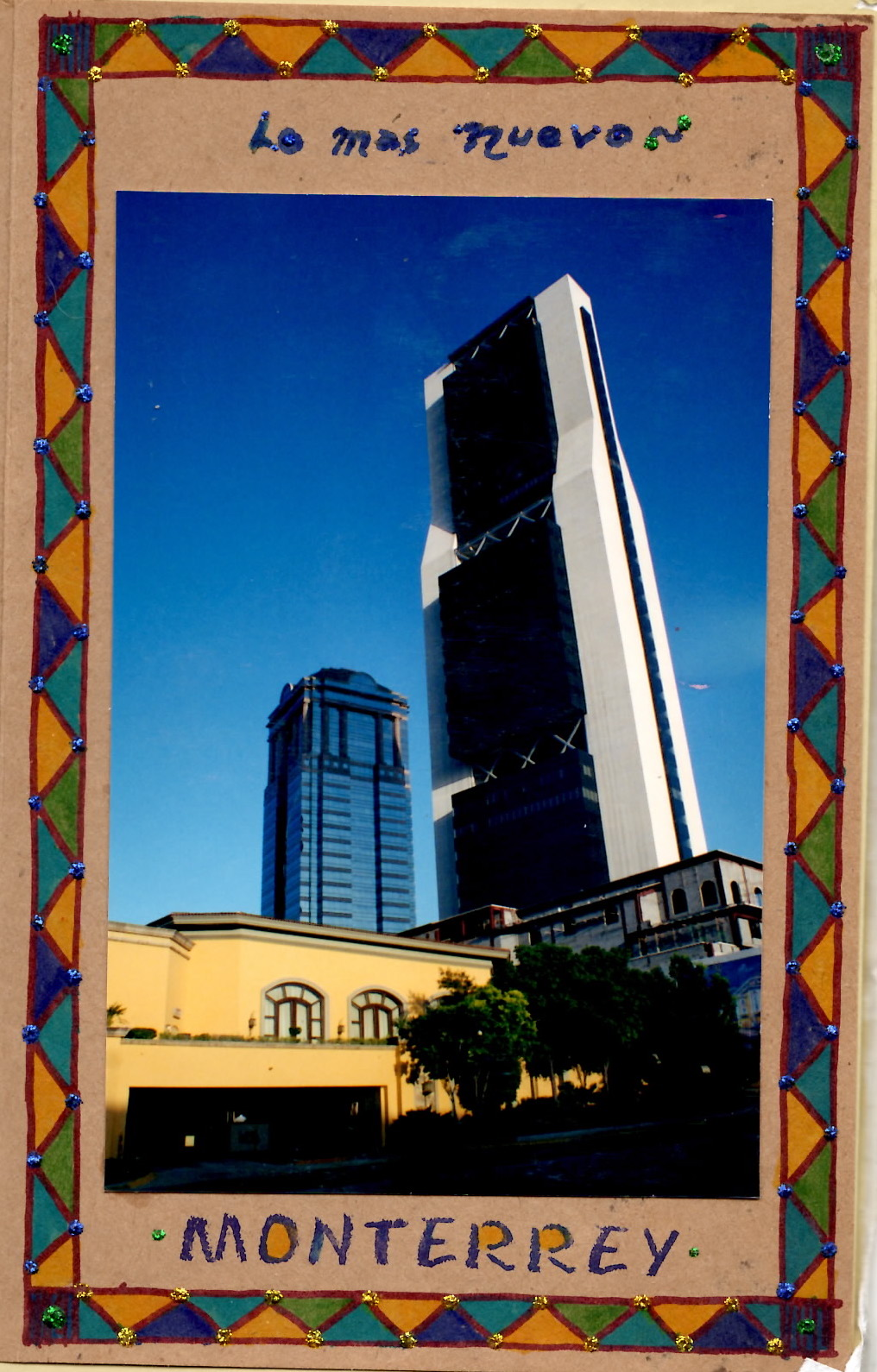 This is Grupo IMSA (the tallest building) in the background; this is from a page of my scrapbook from my internship
