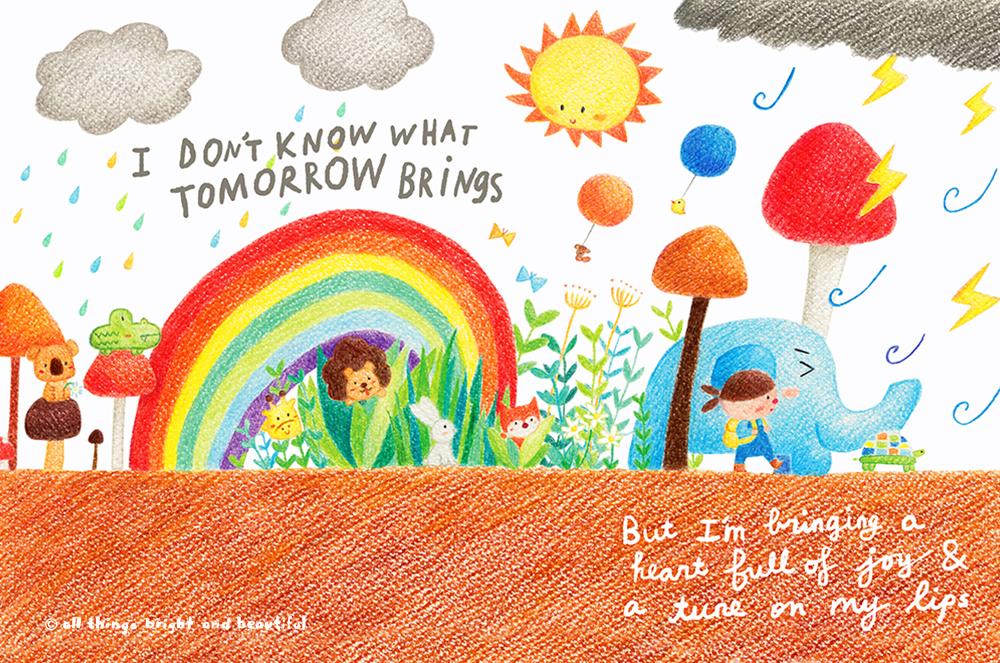 我不知道明天會帶來什麼 但是我會帶著一顆快樂的心 哼著歌