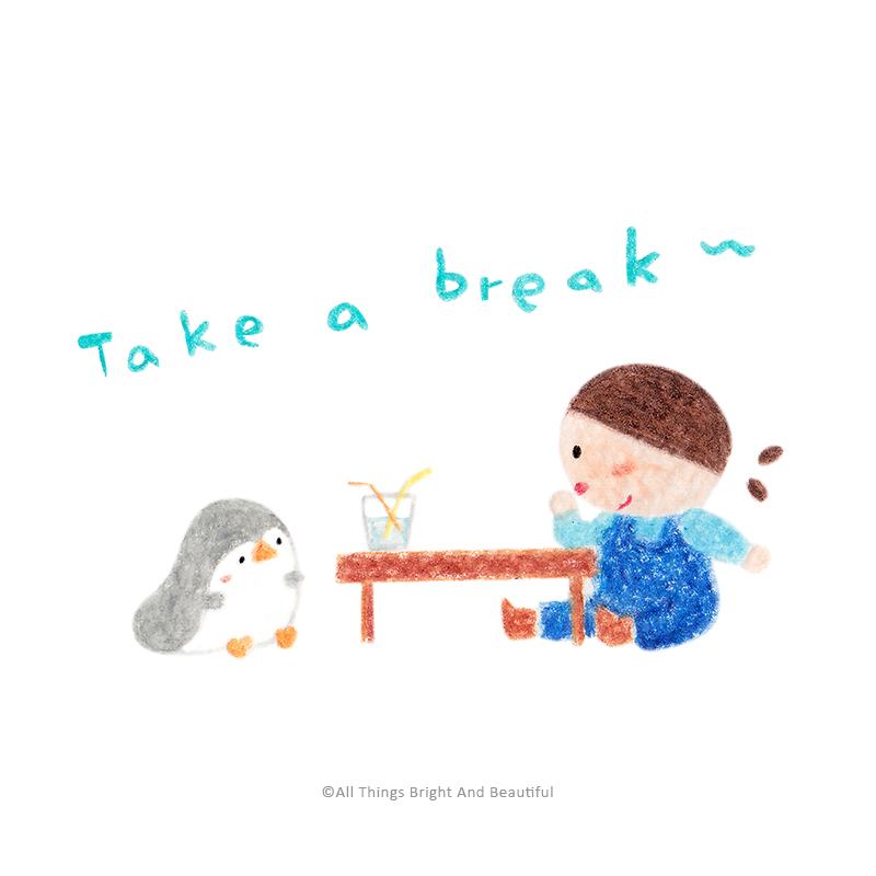 Take a break~