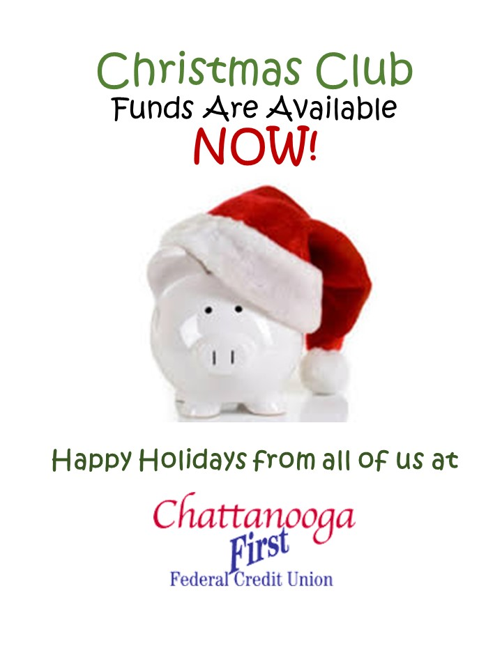 Christmas Club Funds are available NOW!