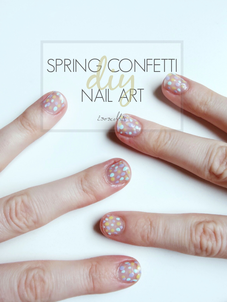 DIY Spring Confetti Nail Art by Isoscella