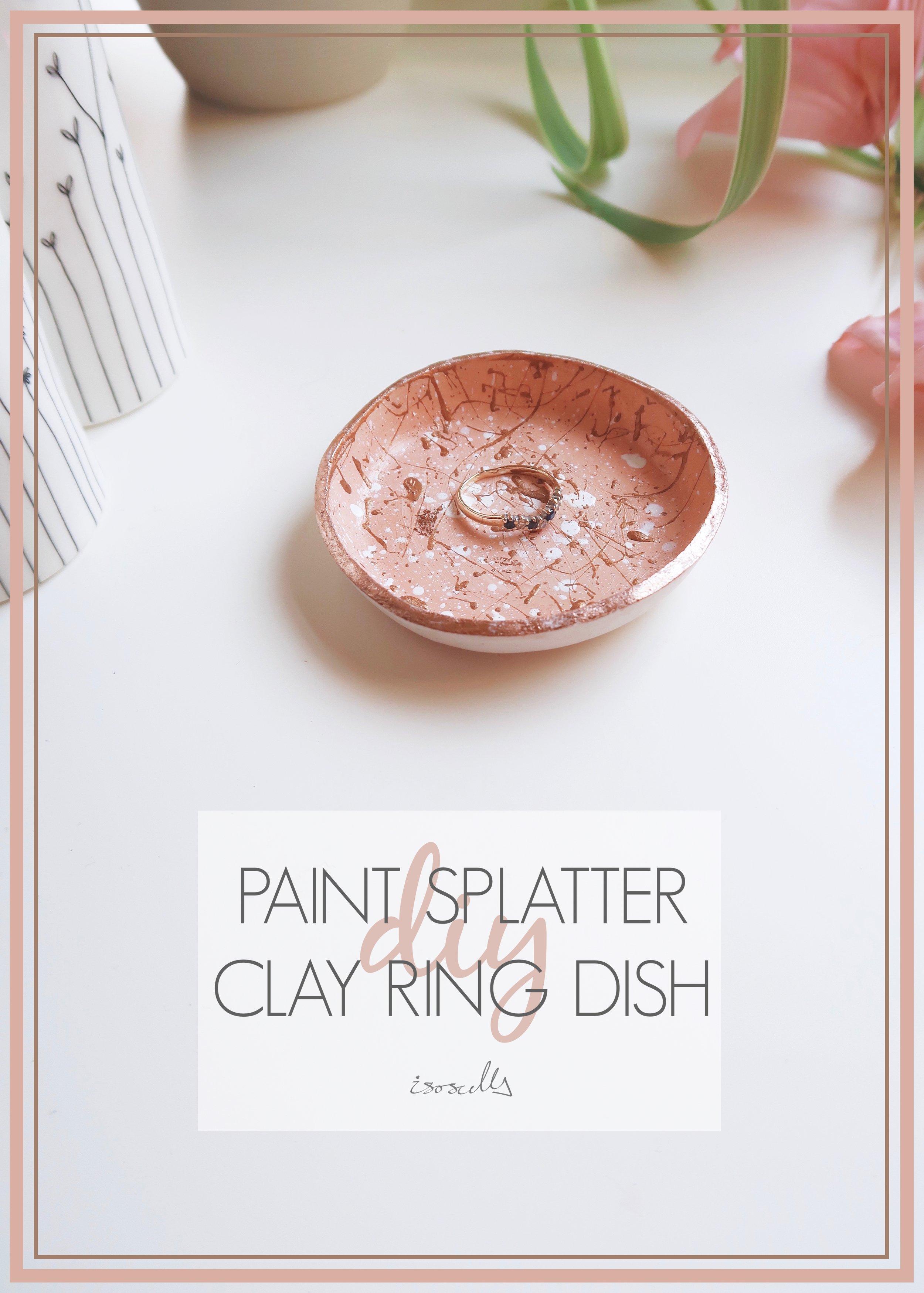DIY Paint Splatter Clay Ring Dish - Isoscella