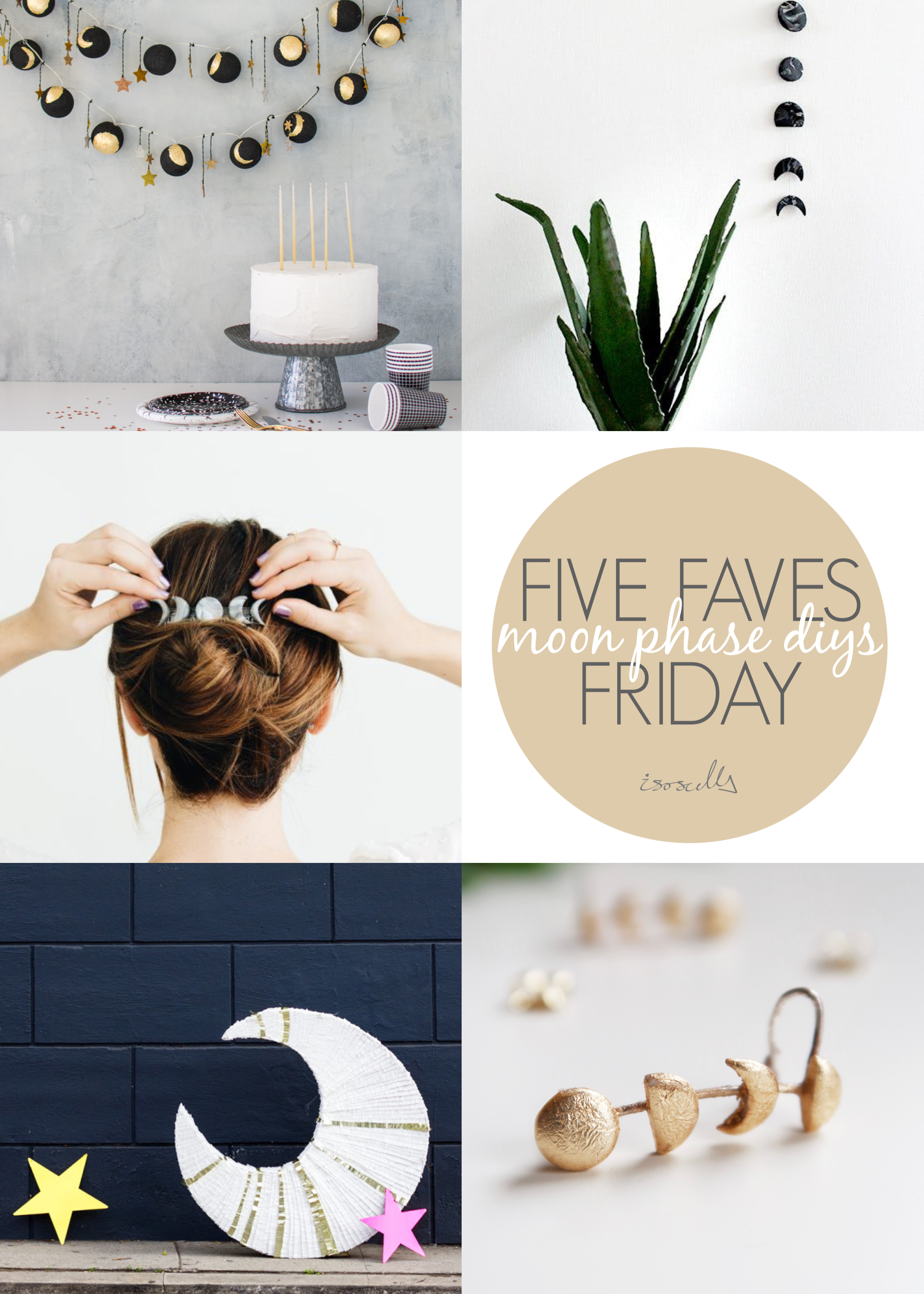 Five Faves Friday - Moon Phase DIYS - Isoscella