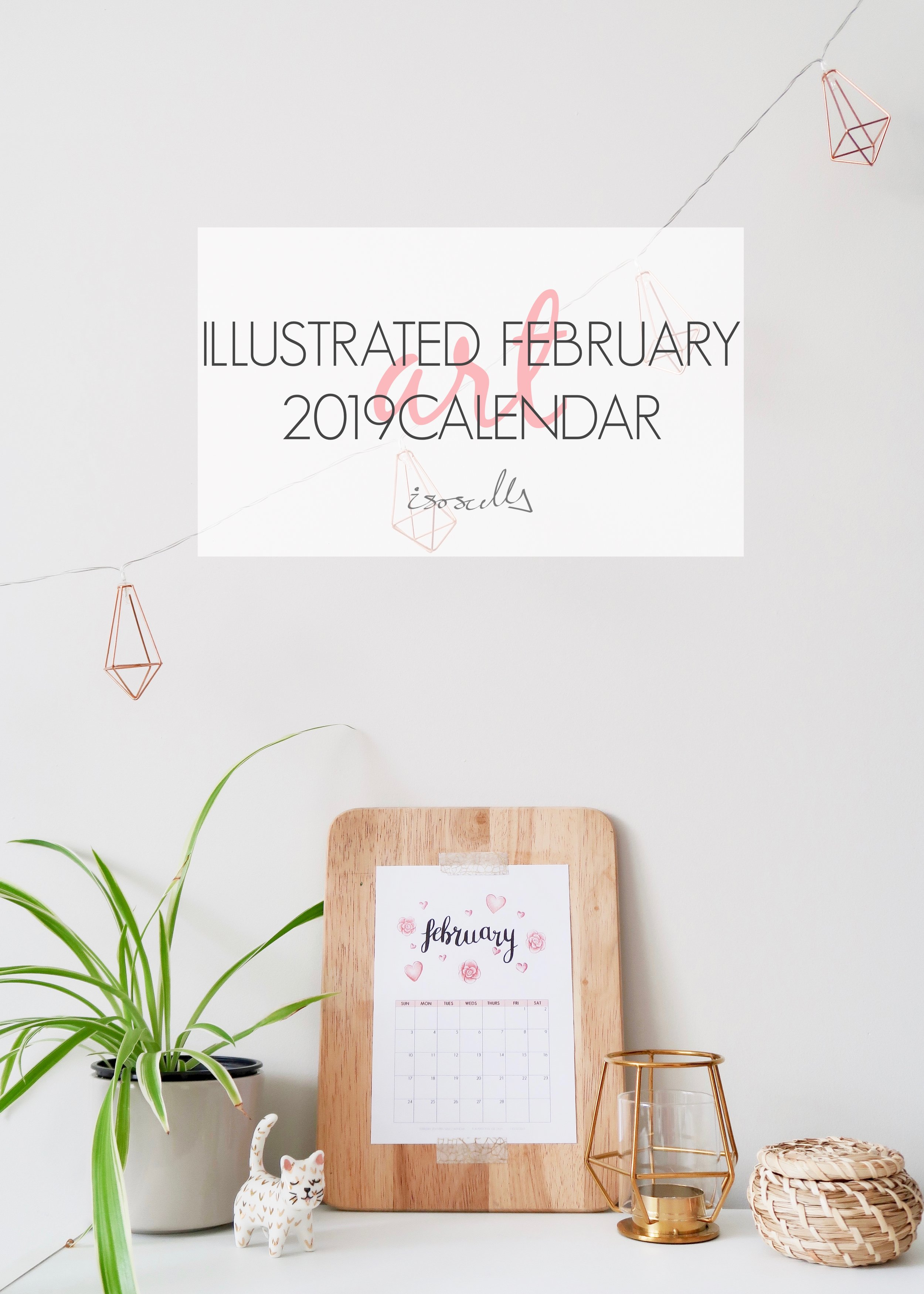 Illustrated February 2019 Calendar by Isoscella