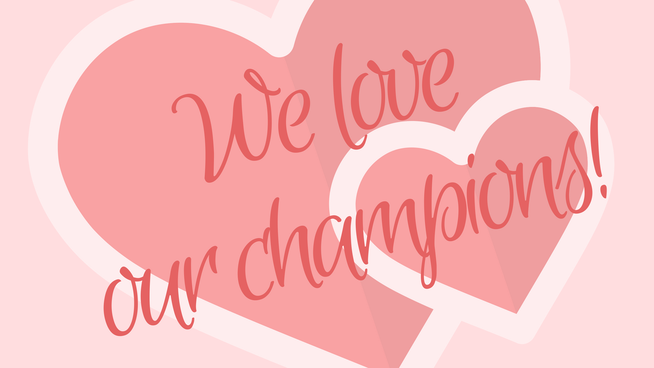 We love our champions