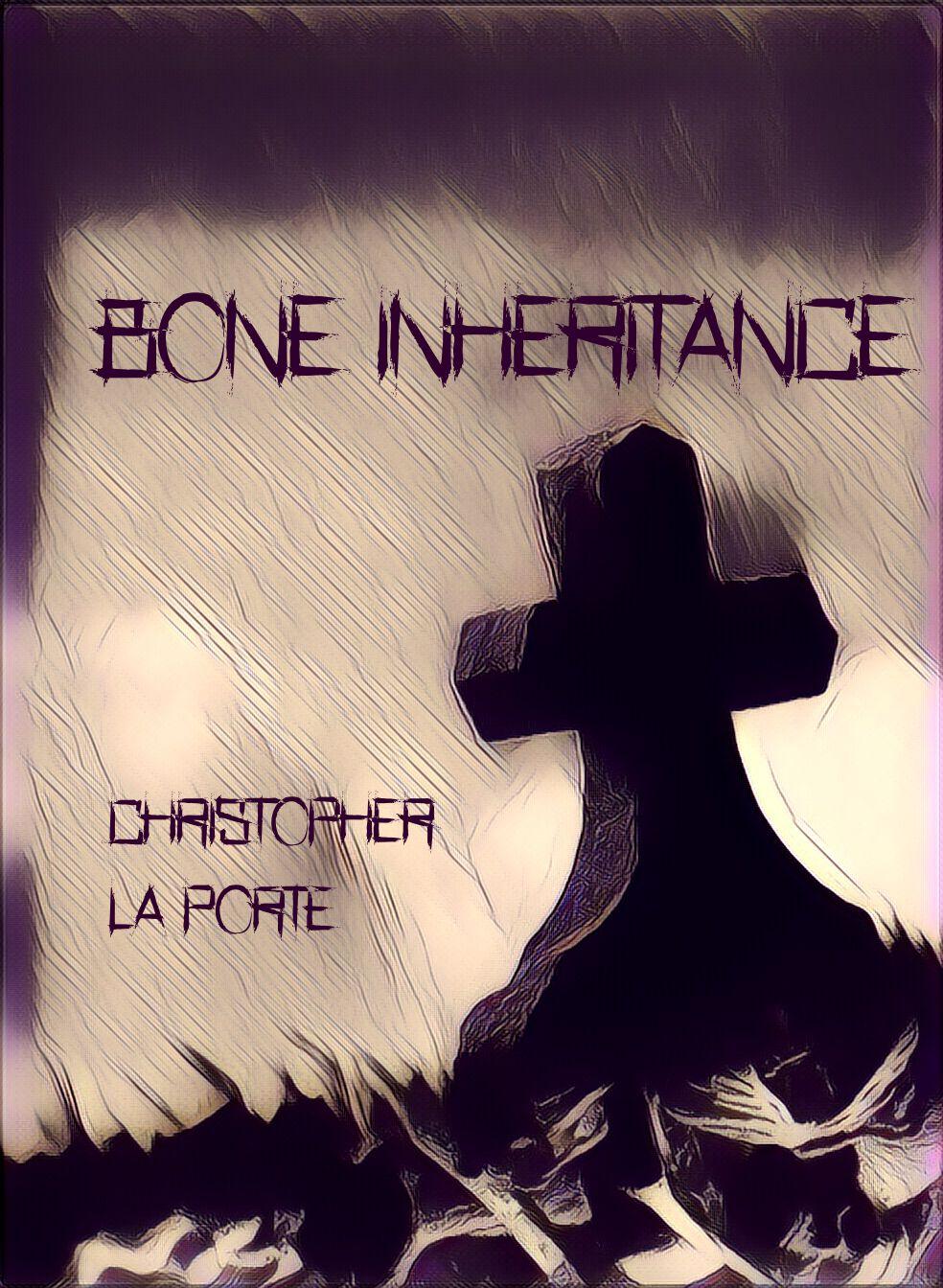 Bone Inheritance Chris La Porte
