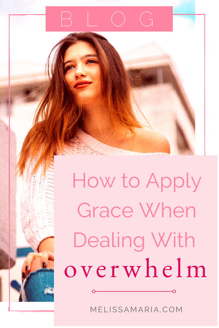 How to apply grace when dealing with overwhelm.png