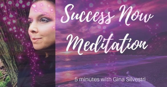 success now meditation 2019 Gina Silvestri empowerment life coach success trauma mindset business human design projector reiki EFT ghostwriting ghostwriter vancouver.jpeg