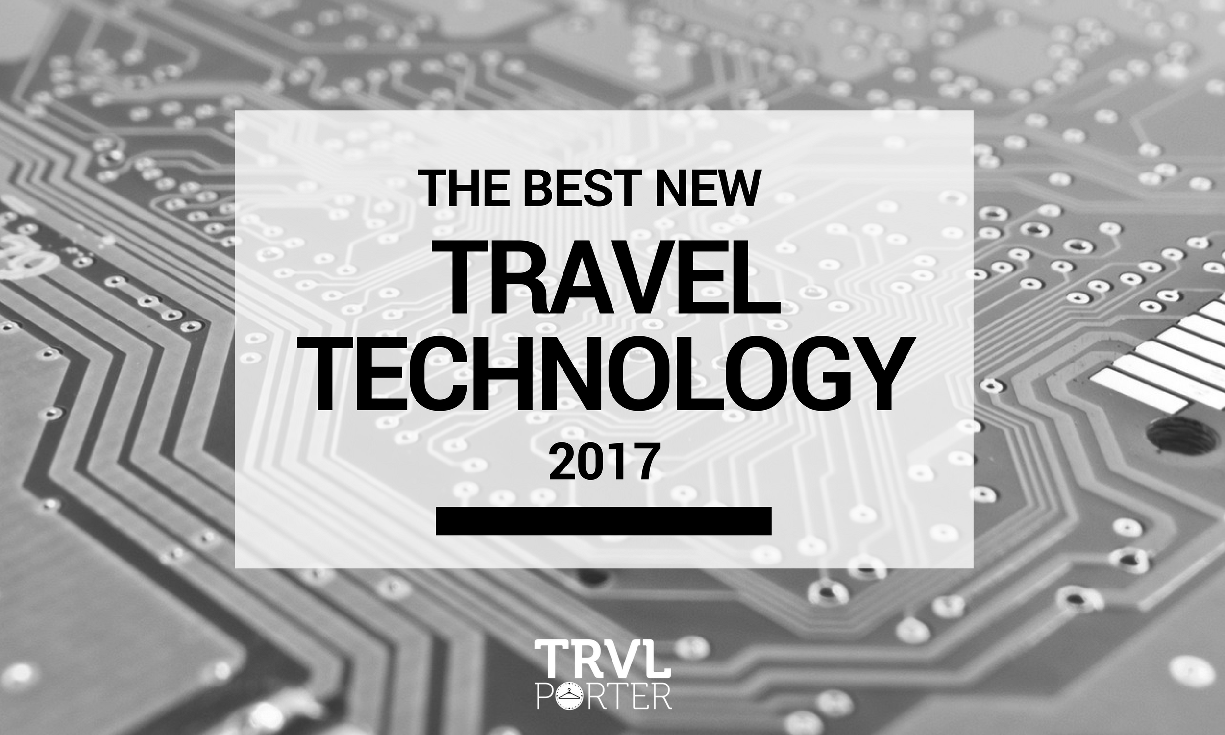 Best-New-Travel-Technology-2017