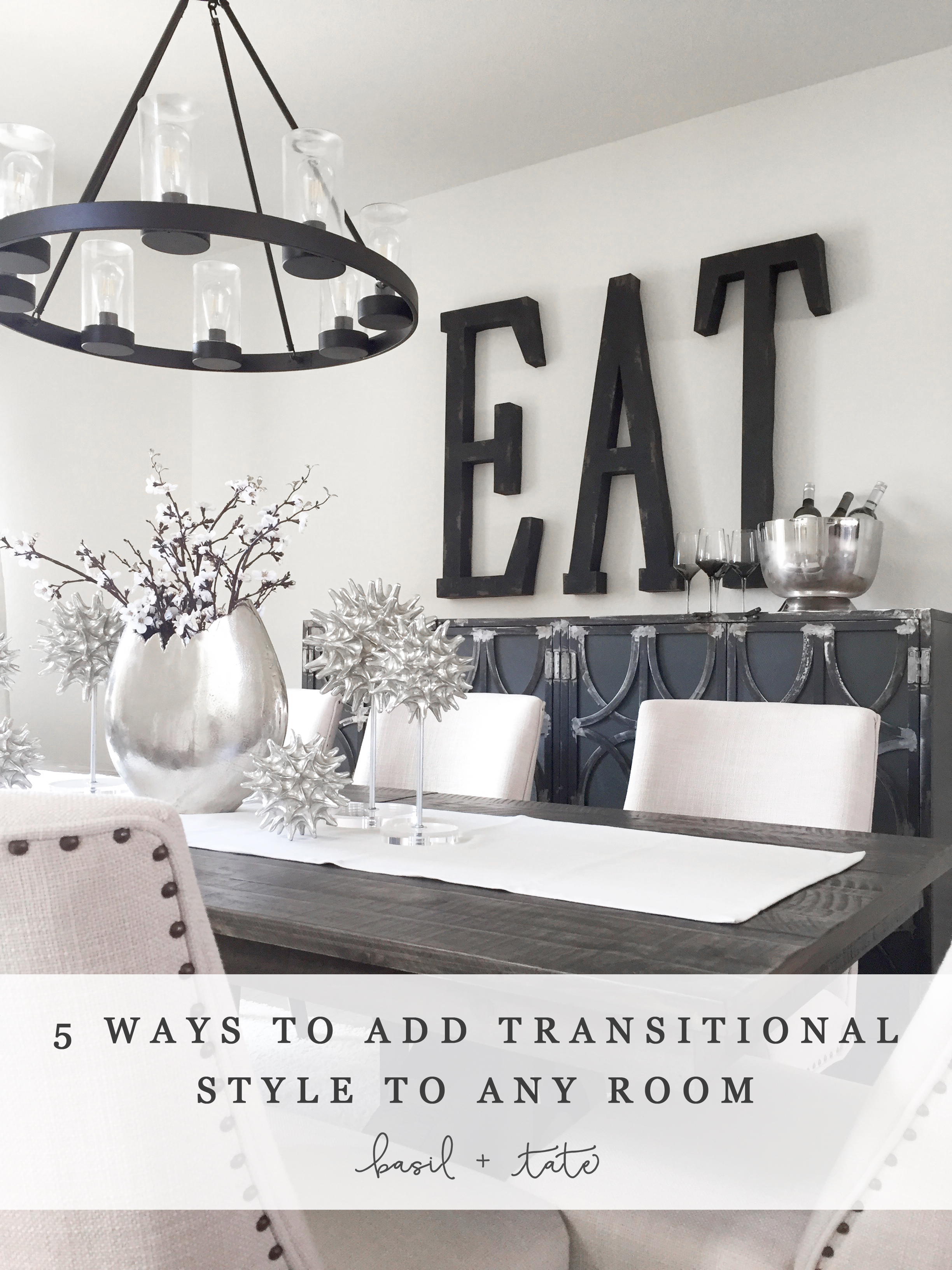 5 Ways To Add Transitional Style To Any Room Basil Tate