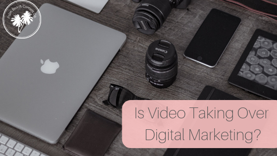 Is Video Taking Over Digital Marketing?.png