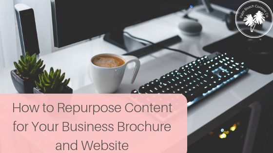 How to repurpose content for your business brochure and website.png
