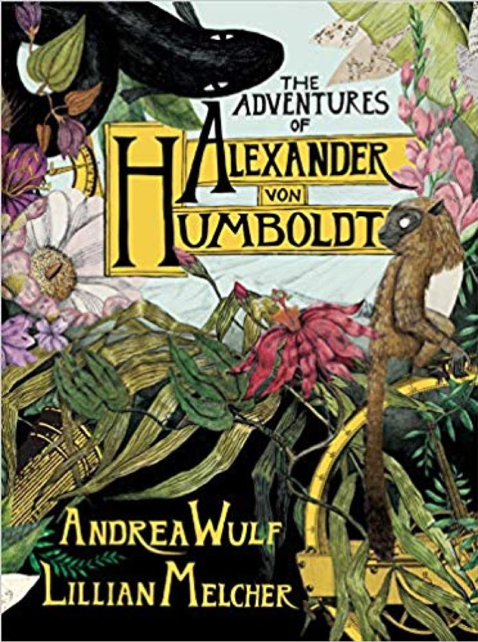 A Lesson on Alexander von Humboldt from Lillian Melcher - Apr 22, 2019By Shanti Escalante-De Matte