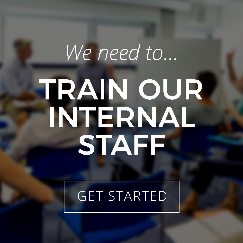 Callout- Train Our Internal Staff.jpg