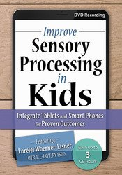 Improve Sensory Processing in Kids: Integrate Tablets and Smart Phones for Proven Outcomes