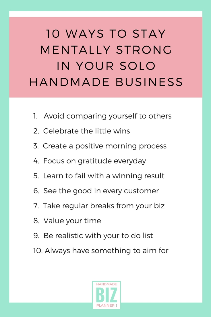 10 ways to stay mentally strong in your solo handmade business blog @handmadebizplanner