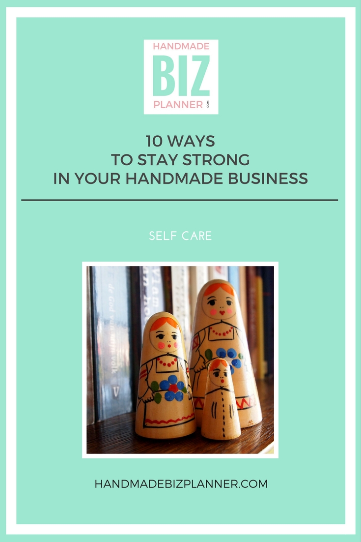 handmadebizplanner-10-ways-to-stay-strong-in-your-handmade-business
