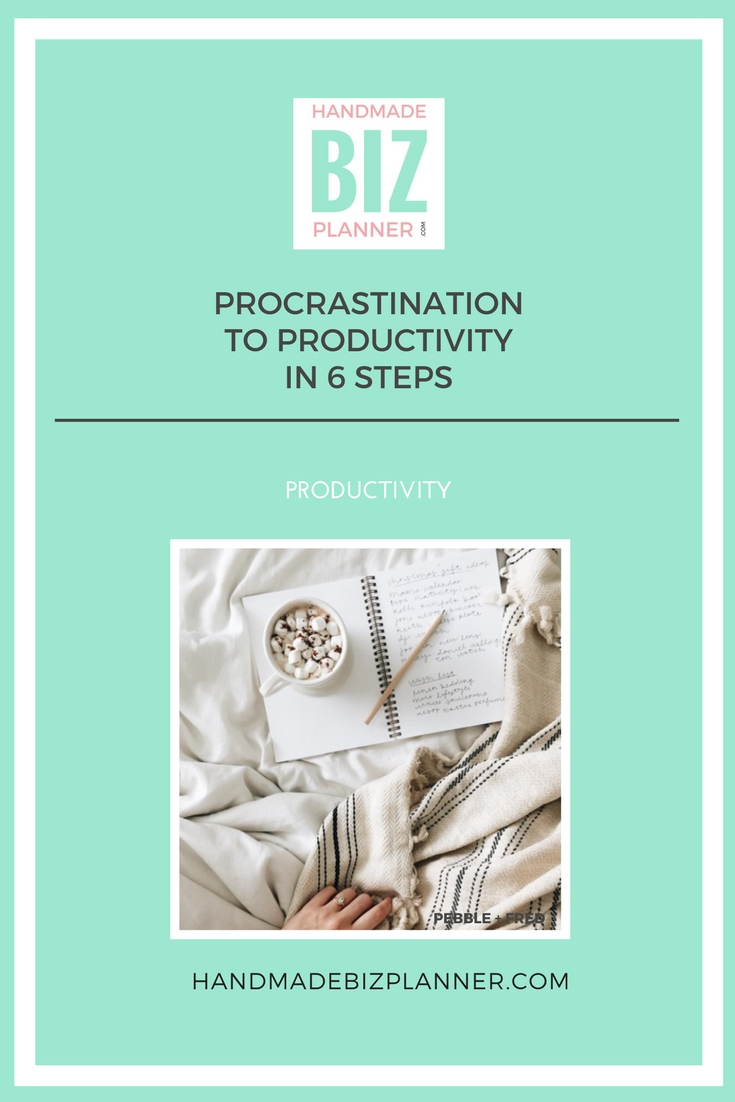 Handmade Biz Planner Blog Procrastination to Productivity in 6 Steps