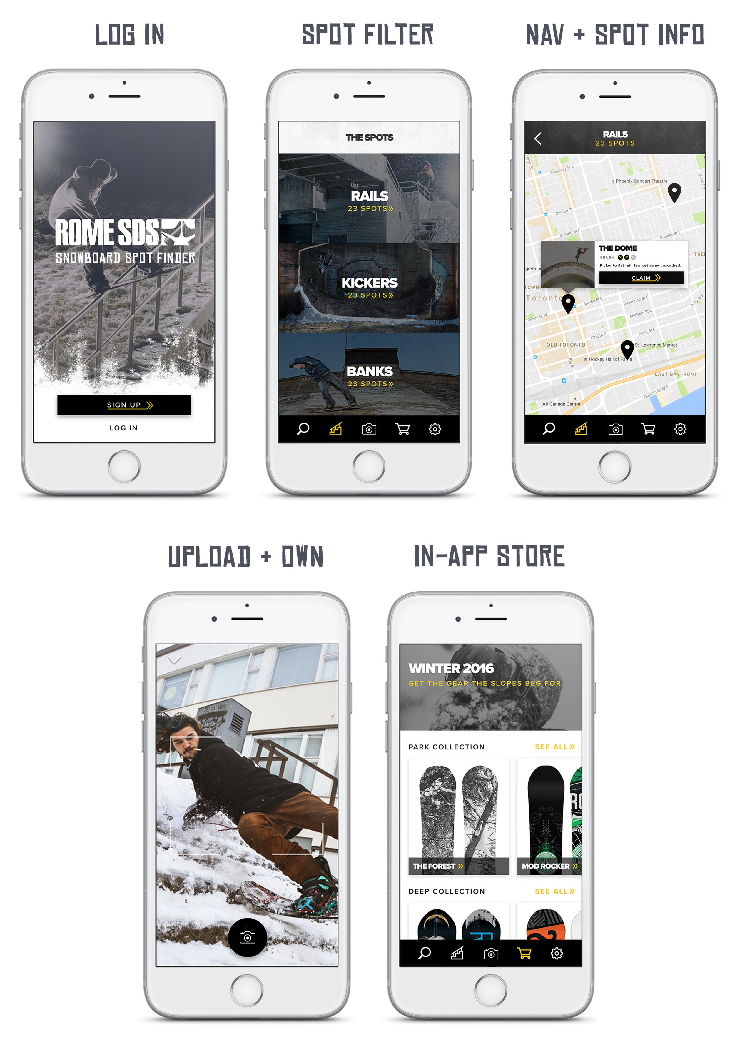 "Snowboarders use the Spot Finder App to locate street snowboard spots, rate their difficulty, upload photos and videos to ""own"" the spot, and purchase Rome products from their phone."