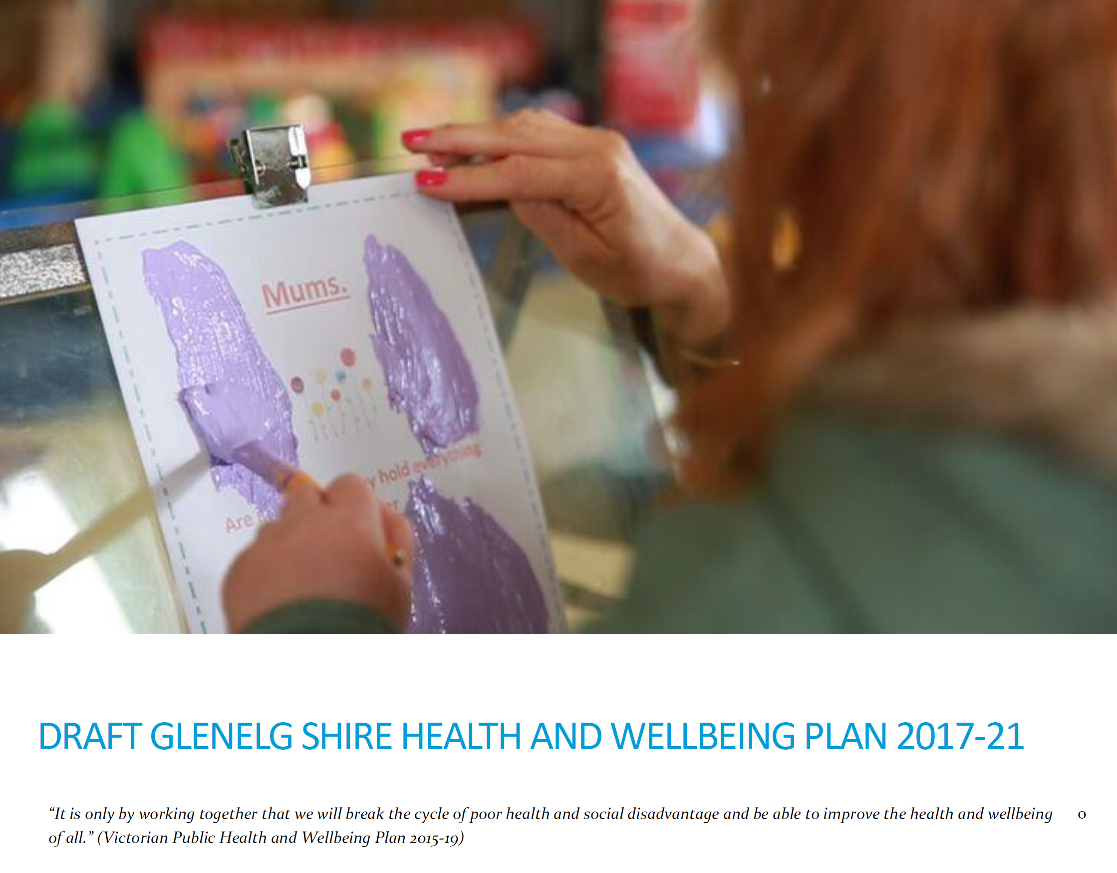 We undertook stakeholder engagement for the Glenelg Shire's Municipal Public Health and Well-being Plan