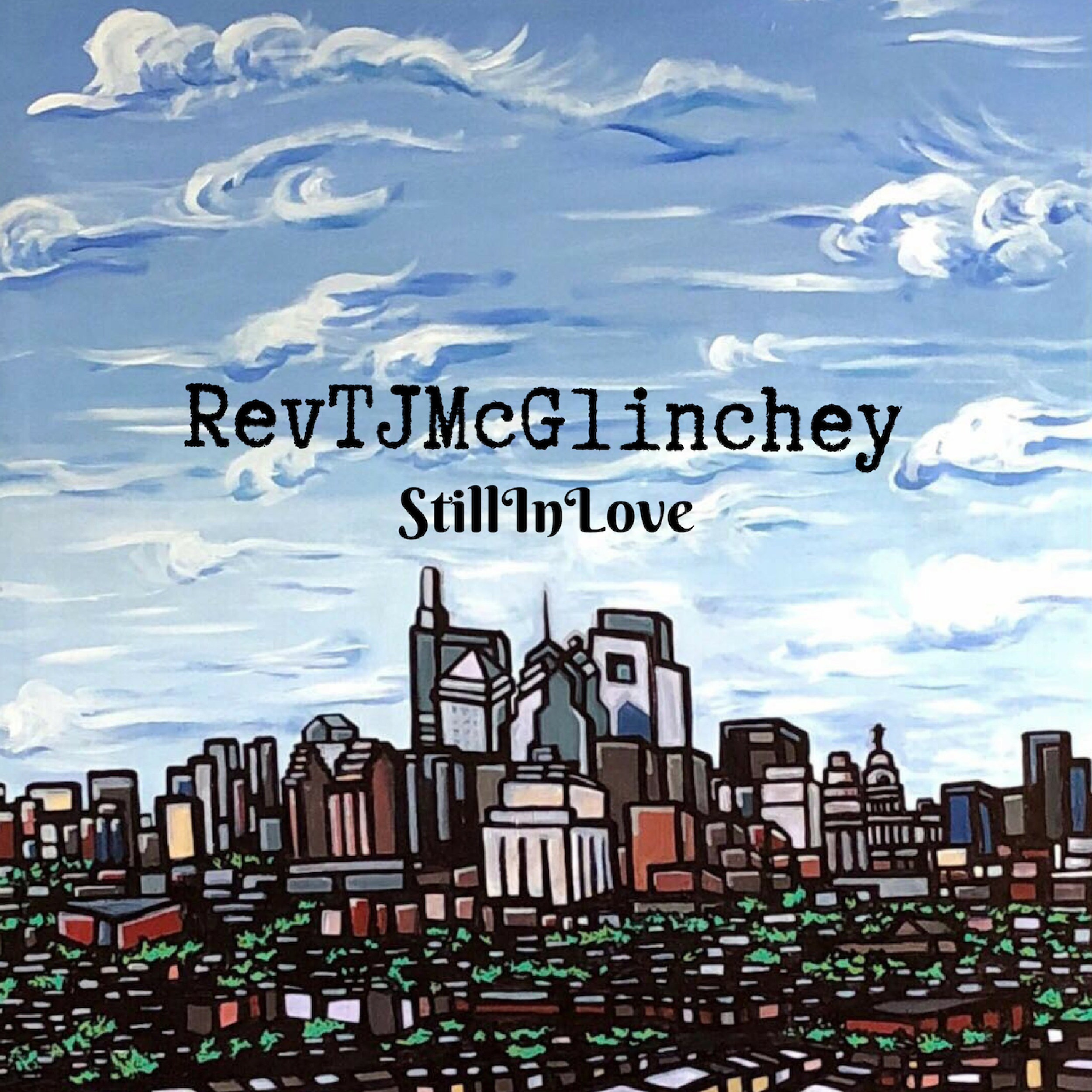 Reverend TJ McGlinchey - Still In Love Cover.jpg