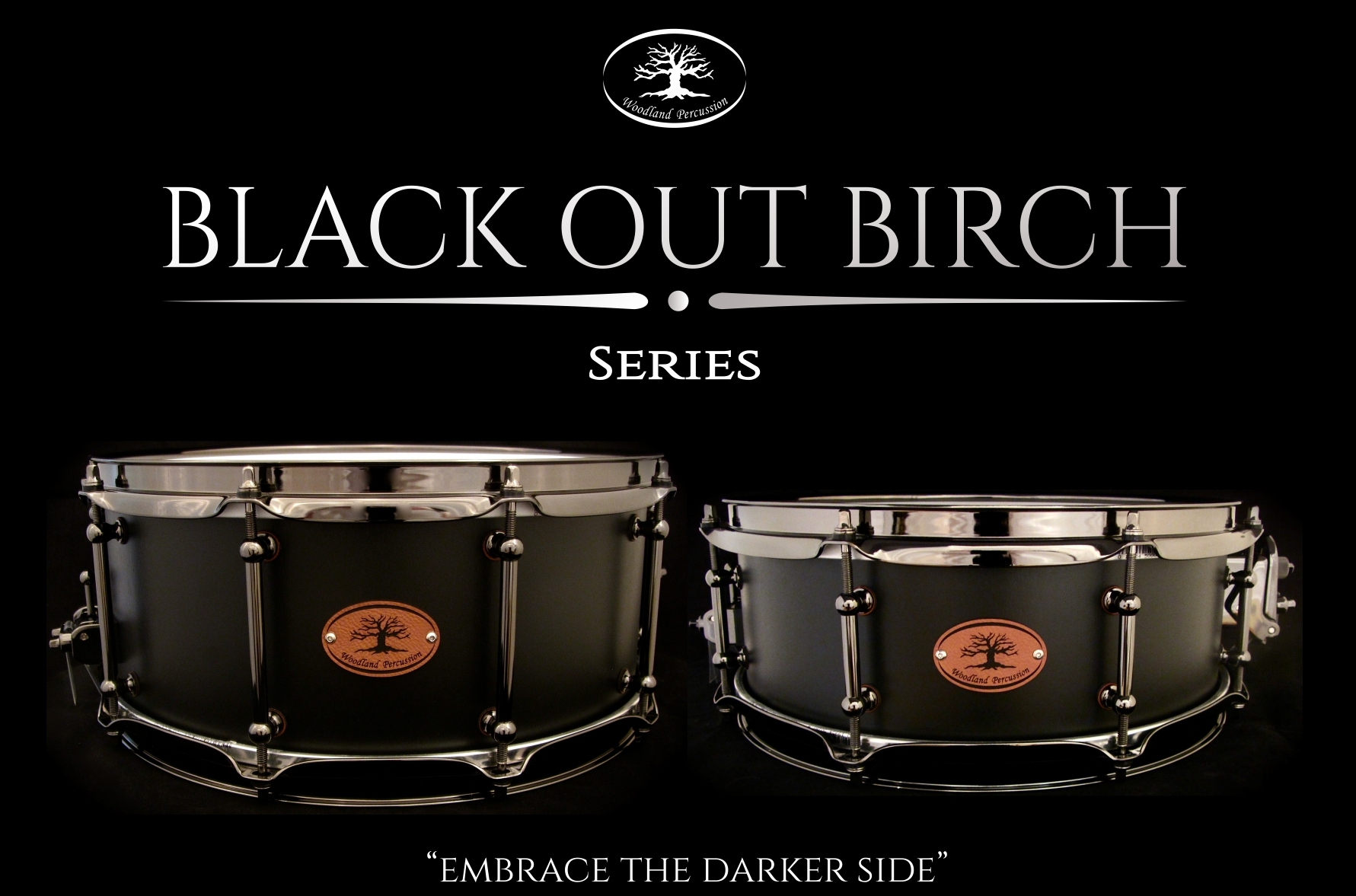 woodland percussion black out birch series snare drums