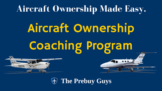 Sale:  Get 2 Hours of One-on-One Aircraft Ownership Coaching for just $75!   Click Here   for more information.