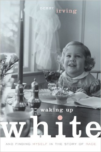 Waking Up White  is a memoir by Debby Irving, a white woman who grew up in a predominantly white, wealthy suburb of Boston, about how she came to see and respond to her whiteness. Her journey can offer insights and encouragement for your own.
